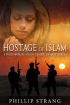 Hostage of Islam: A White Woman. A Slave Trader. An Arab Prince.