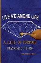 Live a Diamond Life, a Life of Purpose
