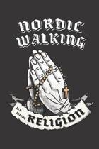 Nordic Walking Ist Meine Religion: DIN A5 6x9 I 120 Seiten I Kariert I Notizbuch I Notizheft I Notizblock I Geschenk I Geschenkidee