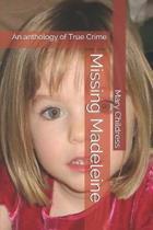 Missing Madeleine: An anthology of True Crime
