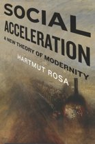Social Acceleration - A New Theory of Modernity