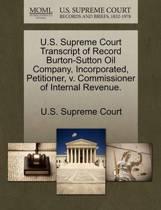 U.S. Supreme Court Transcript of Record Burton-Sutton Oil Company, Incorporated, Petitioner, V. Commissioner of Internal Revenue.