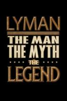 Lyman The Man The Myth The Legend: Lyman Journal 6x9 Notebook Personalized Gift For Male Called Lyman The Man The Myth The Legend