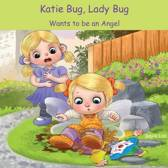 Katie Bug, Lady Bug Wants to Be an Angel