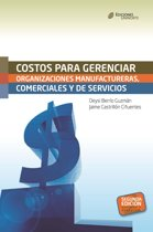Costos para gerenciar organizaciones manufactureras, comerciales y de servicios. Segunda Edicion