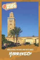 Unbelievable Pictures and Facts About Marrakech