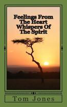 Feelings from the Heart Whispers of the Spirit
