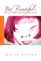 But Beautiful-Reflections on Love and Loss