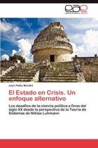 El Estado En Crisis. Un Enfoque Alternativo