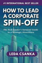 How to Lead a Corporate Spin-Off