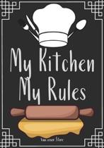 My Kitchen My Rules: Blank Recipe Journal to Write in, recipe box, empty recipe Food Cookbook Design, 100-Pages recipe cards 7'' x 10'' Colle