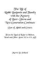The Life of Rabbi Benjamin and Family with the Mystery of Beer-Sheva and Next Generation Continues (Son of Abdul and Grace)