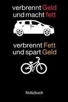 Verbrennt Geld und macht fett Auto Fahrrad Notizbuch