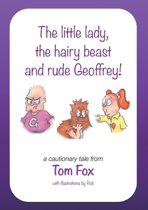 The little lady, the hairy beast and rude Geoffrey!