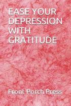 Ease Your Depression with Gratitude
