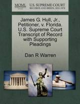 James G. Hull, Jr., Petitioner, V. Florida. U.S. Supreme Court Transcript of Record with Supporting Pleadings
