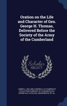 Oration on the Life and Character of Gen. George H. Thomas, Delivered Before the Society of the Army of the Cumberland