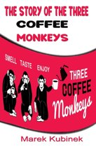 THE STORY OF THE THREE COFFEE MONKEYS