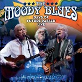 The Moody Blues - Days Of Future Passed Live