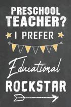 Preschool Teacher I Prefer Educational Rockstar