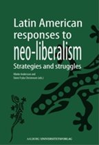 Latin American Responses to Neo-Liberalism