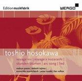 Toshio Hosokawa: Voyage VIII; Voyage X Nozarashi; Stunden-Blumen; Arc Song; Lied