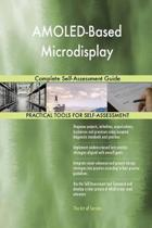 Amoled-Based Microdisplay Complete Self-Assessment Guide
