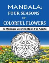 Mandala - Four Seasons of Colorful Flowers