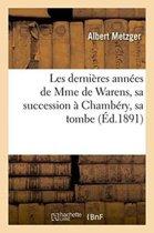 Les Derni�res Ann�es de Mme de Warens, Sa Succession � Chamb�ry, Sa Tombe