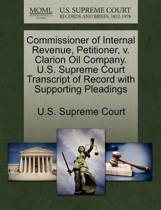 Commissioner of Internal Revenue, Petitioner, V. Clarion Oil Company. U.S. Supreme Court Transcript of Record with Supporting Pleadings
