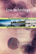 Low Technology the Ultimate Step-By-Step Guide