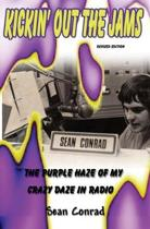 Kickin' Out the Jams The Purple Haze of My Crazy Daze in Radio Revised Edition