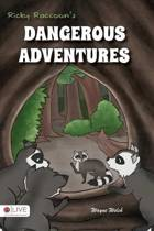 Ricky Raccoon's Dangerous Adventures