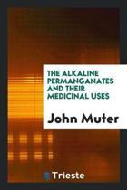 The Alkaline Permanganates and Their Medicinal Uses