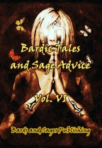 Bardic Tales and Sage Advice (Volume VI)
