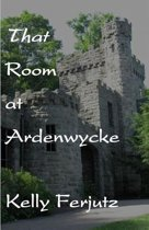 That Room at Ardenwycke