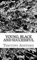 Young, Black and Successful