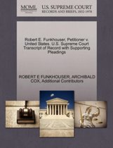 Robert E. Funkhouser, Petitioner V. United States. U.S. Supreme Court Transcript of Record with Supporting Pleadings