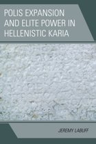 Polis Expansion and Elite Power in Hellenistic Karia