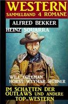 Western Sammelband 4 Romane: Im Schatten der Outlaws und andere Top-Western
