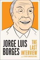 Jorge Luis Borges: The Last Interview