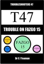 Trouble on Fazgo 15 (Troubleshooters 47)