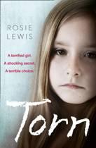 Torn: A terrified girl. A shocking secret. A terrible choice.