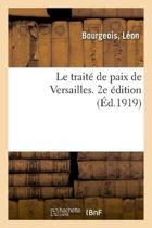 Le Trait de Paix de Versailles. 2e dition