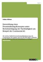 Entwicklung Eines Eventmarketing-Konzeptes Unter Ber cksichtigung Der Nachhaltigkeit Am Beispiel Der Continental AG