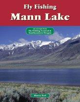 Fly Fishing Mann Lake