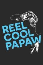 Reel Cool Papaw: Father Fisherman ruled Notebook 6x9 Inches - 120 lined pages for notes, drawings, formulas - Organizer writing book pl