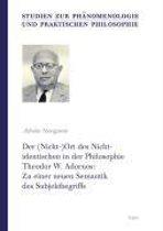 Der (Nicht-)Ort Des Nichtidentischen in Der Philosophie Theodor W. Adornos