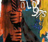 Old 97S - Drag It Up