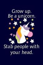 Grow Up Be a Unicorn Stab People With Your Head: Blank Paper Journal and Storyboard For Drawing And Sketching